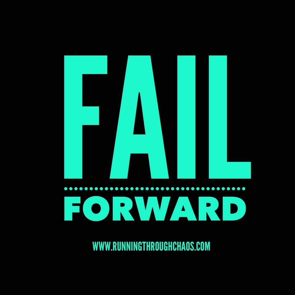 Fail Forward | Running Through Chaos
